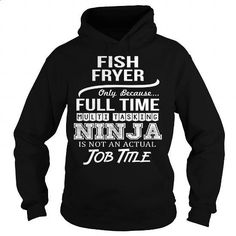 Awesome Tee For Fish Fryer - #shirt #sweats. ORDER NOW => https://www.sunfrog.com/LifeStyle/Awesome-Tee-For-Fish-Fryer-97064970-Black-Hoodie.html?id=60505