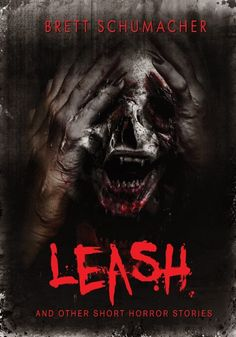 Leash and Other Short Horror Stories by Brett Schumacher + giveaway | I Smell Sheep