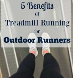 5 Benefits of Treadmill Running For Outdoor Runners - The Cookie ChRUNicles