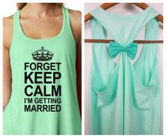 LOVE this for shower or bachelorette party! Forget Keep Calm I'm Getting Married. Bow by BridalBlissCouture, $21.95