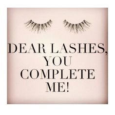 Dear Lashes You COMPLETE me! Love Lash Boost!  find out how you can get some... https://lskipper2.myrandf.com