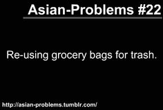 Haha we do it too! Or we reuse it until it breaks. Funny Asian Memes, Asian Jokes, Asian Humor, Funny Memes, Asian Problems, Desi Problems, Filipino Humor, Half Filipino, Desi Humor