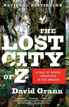 """""""The Lost City of Z - A Tale of Deadly Obsession in the Amazon (Vintage Departures)"""" av David Grann 'A Book that's becomming a Movie in 2017'"""
