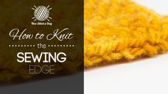 How to Knit the Basic Sewing Edge