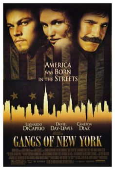 Gangs of New York,, One of my favorite movies of all timeee