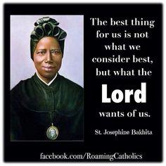 St. Josephine Bakhita quotes. Catholic Saints