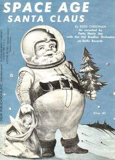 Sheet Music Space Age Santa Claus by Ross Christman 1961 Christmas Graphics Christmas Sheet Music, Father Christmas, Christmas Music, Retro Christmas, Xmas, Christmas Comics, Christmas Stuff, Vintage Christmas Images, Vintage Holiday