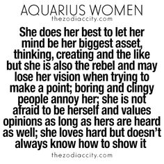 Aquarius Women - she does her best to let her mind be her biggest asset. She loves hard but doesn't always know how to show it. thezodiaccity.com