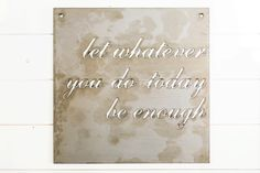 """Let Whatever You Do"" Sign 