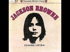 Jackson Browne-Saturate Before Using [Full Album] 1972 .... I was just five years out of high school when he made this album.  Brings back a lot of memories!