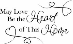 Wall Quote May Love Be the Heart of This Home