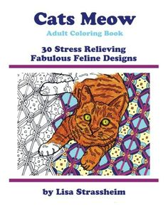 Introducing Cats Meow  Adult Coloring Book 30 Stress Relieving Fabulous Feline Designs. Buy Your Books Here and follow us for more updates!