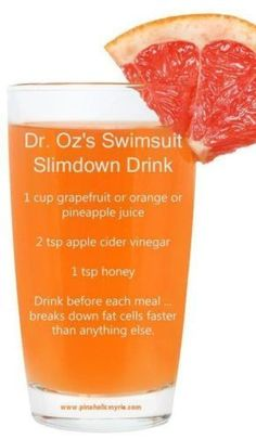 """The Dr. Oz """"Swimsuit Slim Down Bikini Drink"""" As it's called:  Ingredients Needed: Organic Grapefruit Juice Organic Apple Cider Vinegar (This brand is best) Raw Honey (Preferably from the farmers market, if not this one works) (Organic stevia found here works as an alternative low calorie, nutritious sweetener as well) Leave your vote 0 …"""