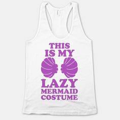 This Is My Lazy Mermaid Costume perfect.