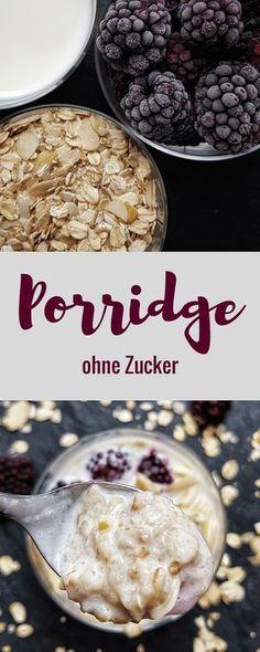 einfaches und schnelles Porridge ohne Zucker #porridge #frühstück #zuckerfrei #ohnezucker