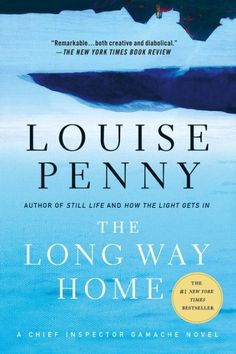 """""""The Long Way Home,"""" by Louise Penny"""