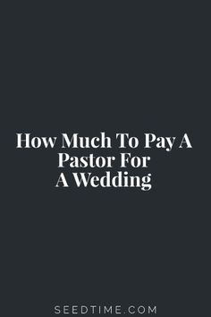 Many of you who plan to get married in the future can think right away of the pastor you would want to do your wedding. Even if you don't, nearly every state requires a member of the clergy to officiate a legally recognized wedding. Since this is the case and because budgeting is such a key component of planning a successful wedding, how much should you pay a pastor for a wedding? What are other key factors should you keep in mind when you contact your pastor?