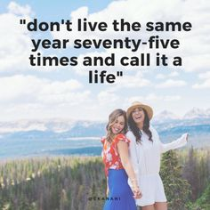 """""""Don't live the same year 75 times & call it a life"""" #travelquote 