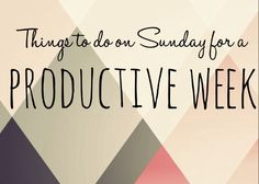 Things to do on Sunday to have a productive week! – The Effortless Aesthetic