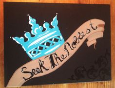 """finished """"Seek The Noblest"""" canvas"""
