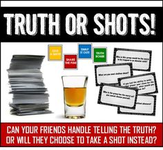 Truth or Shots Drinking Game! Truth or Shots Drinking Game!,drinking games Truth or Shots Drinking Game! Funny Drinking Games, Shot Drinking Games, Drinking Games For Parties, Halloween Drinking Games, Adult Drinking Games, Drinking Games Cards, Two Person Drinking Games, Couples Drinking Games, Friends Drinking Game