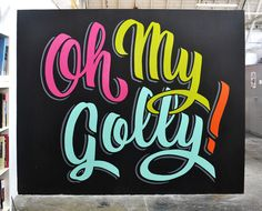 Oh My Golly! Mural — Heather Hardison #Handlettering #mural #signpainting