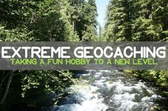 Extreme Geocaching - More than a park 'n grab
