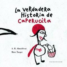 Versión diferente y divertida del clásico cuento de caperucita roja, que gusta a los más peques y no tan peques. Editorial, Books, Fictional Characters, True Stories, Children's Library, Children's Literature, Diversity, Authors, Story Time