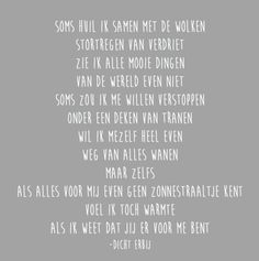 209 Gedicht Warmte Best Quotes, Love Quotes, Missing Someone, Dutch Quotes, S Quote, Pretty Words, Love Poems, Texts, Qoutes