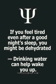 If you feel tired even after a good night's sleep, you might be dehydrated. Drinking water can help wake you up. If you feel tired even after a good night's sleep, you might be dehydrated. Drinking water can help wake you up. Psychology Says, Psychology Fun Facts, Psychology Quotes, Psychology Facts Personality Types, Physiological Facts, Thats The Way, Feel Tired, Self Help, Good To Know