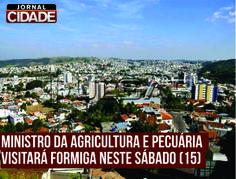 O ministro da Agricultura e Pecuária, Antônio Andrade, vai fazer uma visita à Formiga neste sábado (15).  Leia mais: http://www.jornalcidademg.com.br/ministro-da-agricultura-e-pecuaria-visitara-formiga-neste-sabado-15/