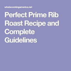 Perfect Prime Rib Roast Recipe and Complete Guidelines