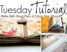 The Creative Place: Hello, Fall: Mixed Paper and Fabric Mini Album