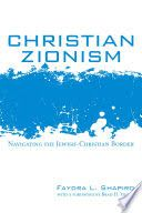 Christian Zionism : navigating the Jewish-Christian border