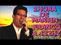 1 HORA CON CON MARTIN FRANCO A 432HZ - YouTube