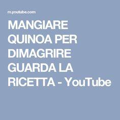 MANGIARE QUINOA PER DIMAGRIRE GUARDA LA RICETTA - YouTube
