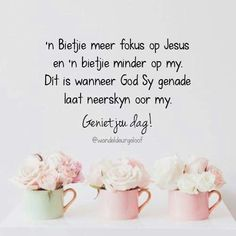 Versies Good Morning Wishes, Day Wishes, Goeie More, Afrikaans Quotes, Thank You God, Believe In God, Scripture Verses, Jesus Quotes, Christian Quotes