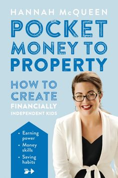 Pocket Money to Property | How to Create Financially Independent Kids | Hannah McQueen