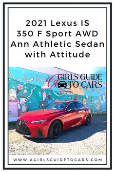 2021 Lexus IS 350 AWD F Sport Sedan Review - A Girl's Guide to Cars 4 Door Sports Cars, Sports Sedan, Carbon Fiber Spoiler, Lexus Lc, Bbs Wheels, Toyota Avalon, Surround Sound Systems, Mercedes Benz Amg, Girl Guides
