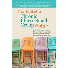 Helpful book from Lisa J. Copen and Rest Ministries: How to Start a Chronic Illness Small Group Ministry