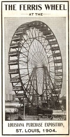 Art - Poster - Travel - Ferris Wheel - Louisiana Purchase Exposition St. Louis 1904    Travel posters, the Louisiana Purchase, St. Louis, 1904. Ferris wheel photo. Was this the one that ended up at Lake Ponchetrain?