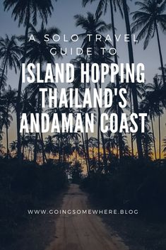 Island hopping Thailands Andaman Coast | This is a travel guide to island hopping in Thailands Andaman Sea, including tips for solo travellers #thailand #solotravel #islandhopping #andamansea #travelblogger #travelblog