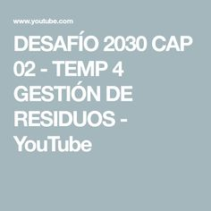 DESAFÍO 2030 CAP 02 - TEMP 4 GESTIÓN DE RESIDUOS - YouTube Oslo, Boarding Pass, Youtube, Remainders, Management, Youtubers, Youtube Movies
