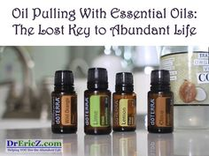 Oil Pulling with Essential Oils: The Lost Key to Abundant Life! - DrEricZ.com