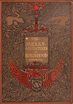 Cover from The Merry Adventures of Robin Hood: of Great Renown in Nottinghamshire, by & illus. Howard Pyle (1883/92).