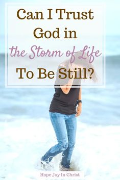 Can I Trust God in the Storm of Life to Be Still? - Hope Joy in Christ Christian Women Blogs, Christian Wife, Christian Marriage, Christian Living, Christian Faith, Biblical Marriage, Biblical Womanhood, Marriage Advice, Scriptures For Anxiety