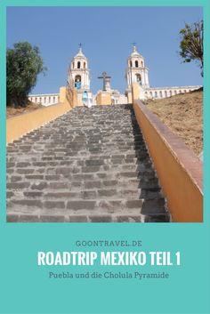 Der Mexiko Roadtrip beginnt in Puebla und führt zur berühmten Pyramide von Cholula.