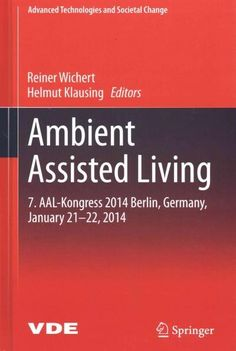 Ambient Assisted Living: 7. AAL-Kongress 2014 Berlin, Germany, January 21-22, 2014