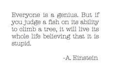Everyone is a genius - via http://bit.ly/epinner