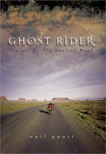 Ghost Rider: Travels On The Healing Road .. Neal Peart